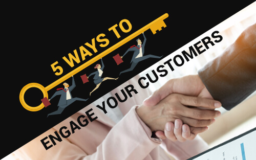 5 Ways to Engage Your Customers