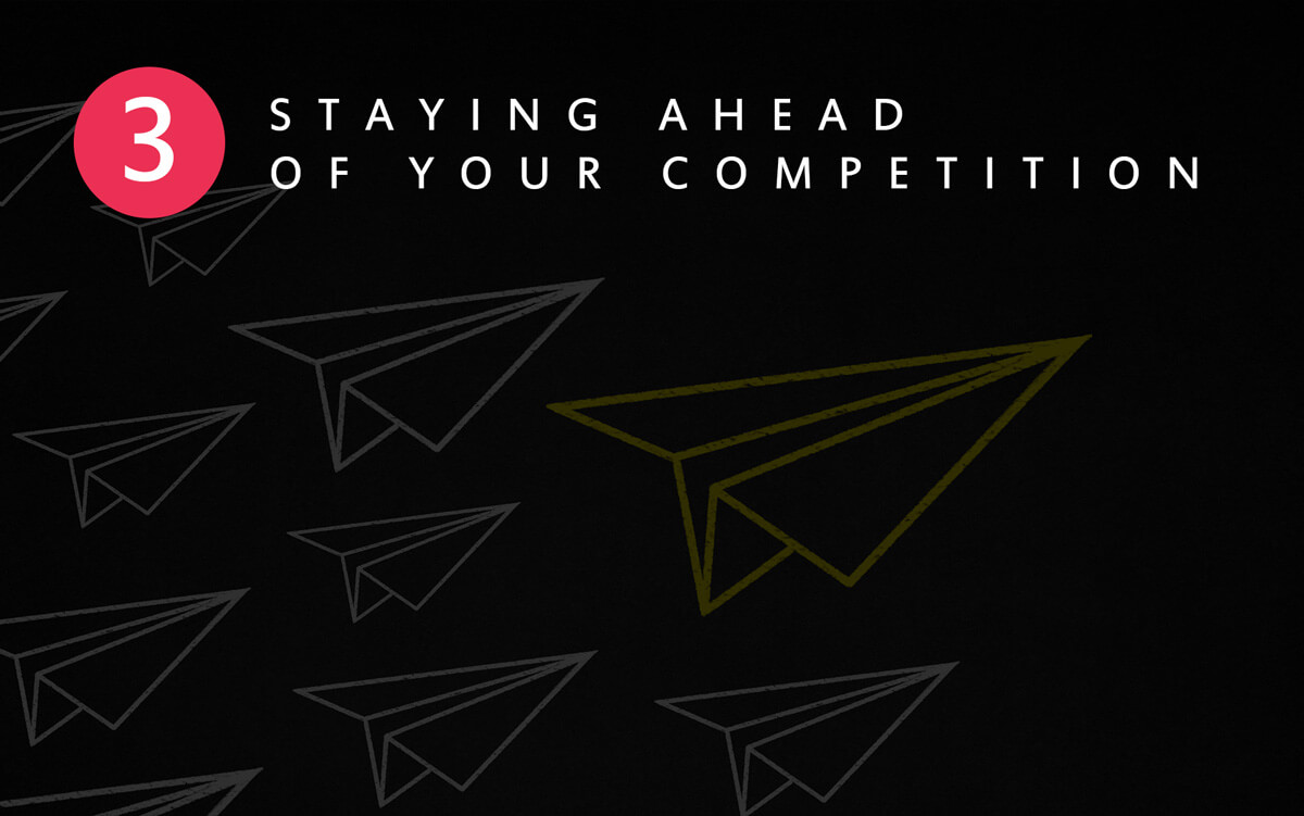 Staying ahead of your competition
